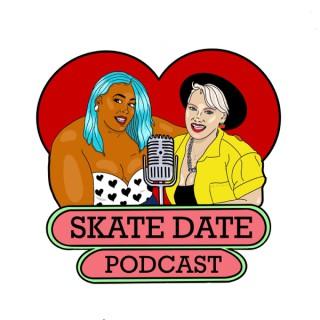 Skate Date Podcast
