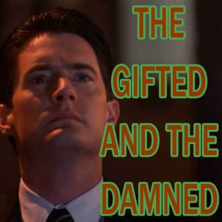 Twin Peaks the Gifted and the Damned