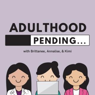 Adulthood Pending