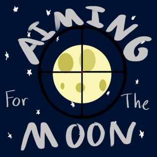 Aiming For The Moon