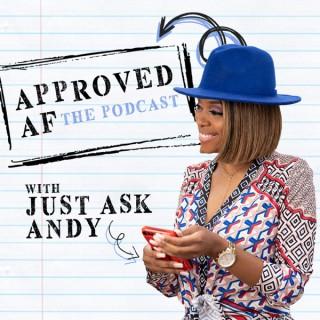Approved AF Podcast