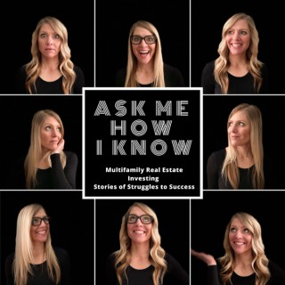 Ask Me How I Know: Multifamily Investor Stories of Struggle to Success