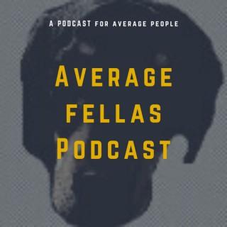 Average Fellas Podcast
