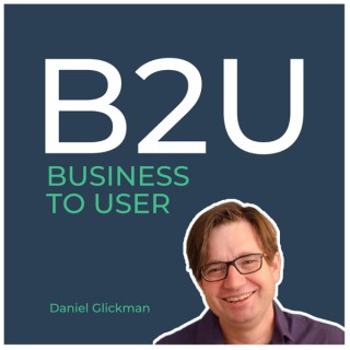 B2U: The Business to User podcast