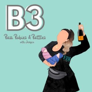 B3 | Boss, Babies, and Bottles