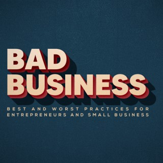 Bad Business with Bryan Laurel