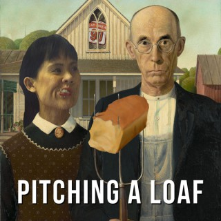 Pitching a Loaf