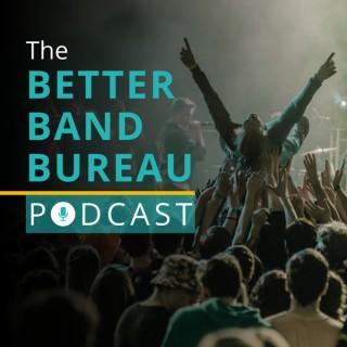 Better Band Bureau Podcast