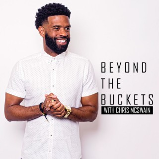 Beyond the Buckets Show with Chris McSwain