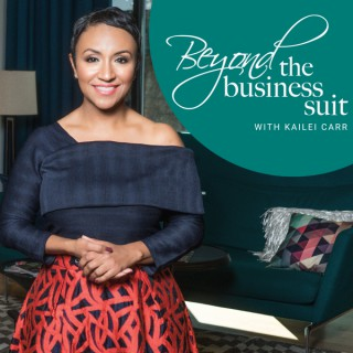 Beyond the Business Suit with Kailei Carr