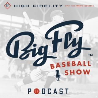 Big Fly Baseball Show
