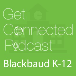 Blackbaud K-12's Get Connected Podcast