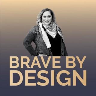 Brave By Design