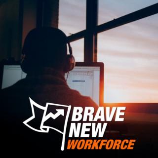 Brave New Workforce