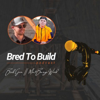 Bred To Build - Construction Podcast