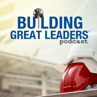 Building Great Leaders