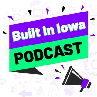 Built In Iowa Podcast