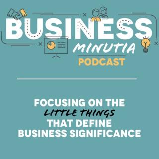 Business Minutia