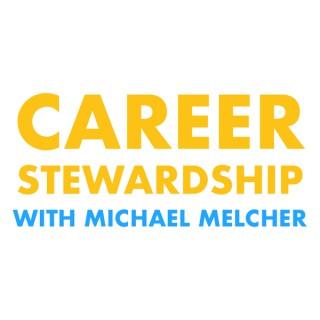 Career Stewardship with Michael Melcher