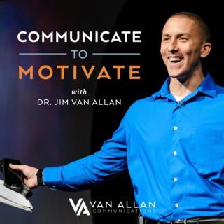 Communicate to Motivate
