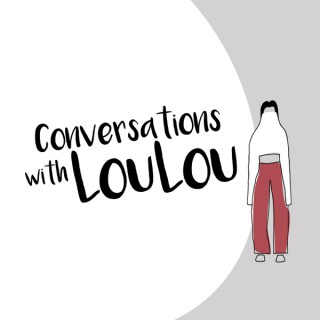 Conversations with Loulou