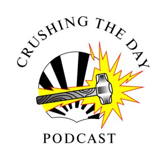 Crushing The Day Podcast