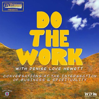 Do The Work with Denise Love Hewett