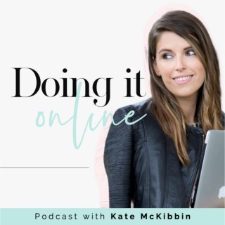 Doing It Online : The Doable Online Marketing Podcast with Kate McKibbin