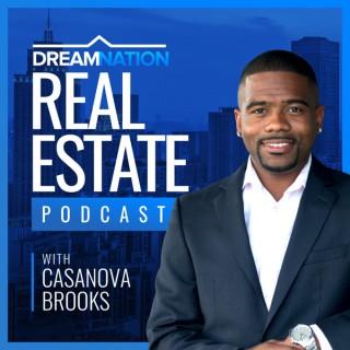 DreamNation Real Estate Podcast with Casanova Brooks