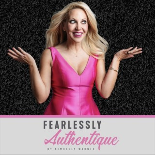 Fearlessly Authentique by Kimberly Warner