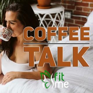 Fit Me Coffee Talk