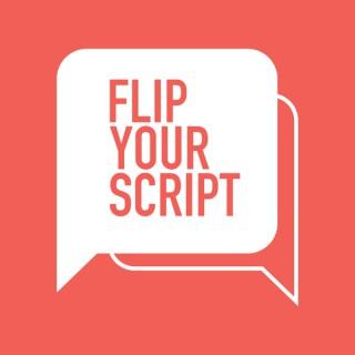 Flip Your Script
