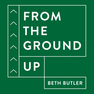 From the Ground Up - Real Estate Podcast
