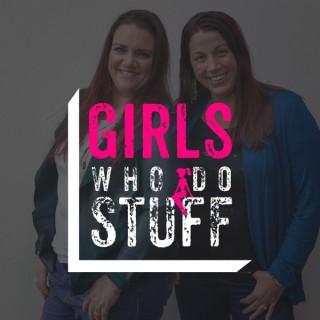 Girls Who Do Stuff