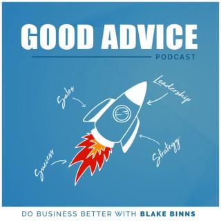 Good Advice: Do Business Better with Blake Binns