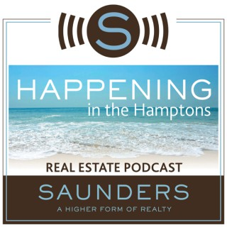 Happening In The Hamptons - Real Estate Podcast