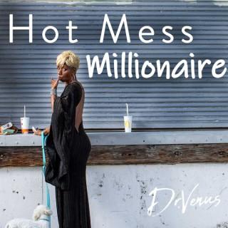 Hot Mess Millionaire