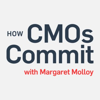 How CMOs Commit with Margaret Molloy