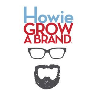 Howie Grow A Brand