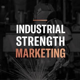 Industrial Strength Marketing