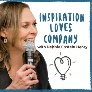 Inspiration Loves Company with Debbie Epstein Henry