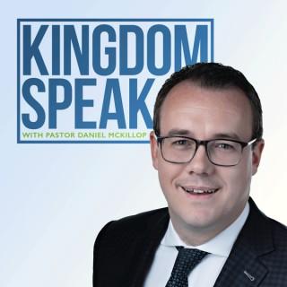 Kingdom Speak with Pastor Daniel McKillop