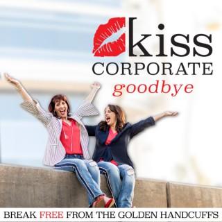 Kiss Corporate Goodbye