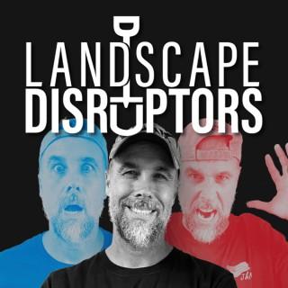 Landscape Disruptors