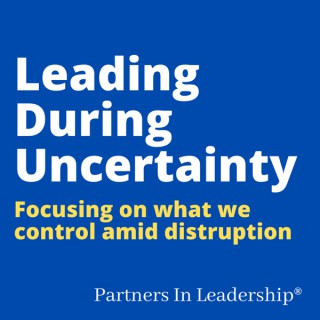 Leading During Uncertainty