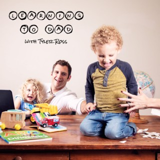 Learning To Dad with Tyler Ross