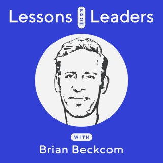 Lessons from Leaders with Brian Beckcom