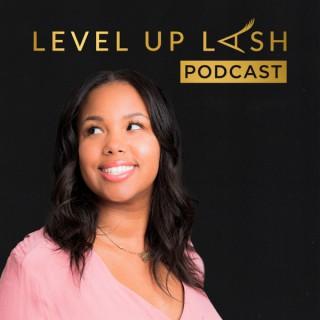 Level Up Lash Podcast
