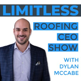 Limitless Roofing CEO Show