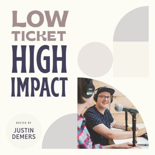 Low Ticket High Impact